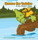 Horace the Tortoise: At the Water's Edge Cover Image