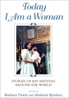 Today I Am a Woman: Stories of Bat Mitzvah Around the World Cover Image