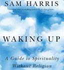 Waking Up: A Guide to Spirituality Without Religion Cover Image
