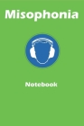 Misophonia notebook: A 6x9 inch notebook to register triggers and notes related to misophonia.: A notebook to register triggers and notes r Cover Image