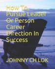 How To Pursue Leader Or Person Career Direction In Success Cover Image