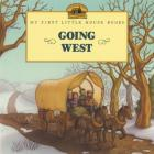 Going West (Little House Picture Book) Cover Image