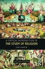 A Critical Introduction to the Study of Religion Cover Image