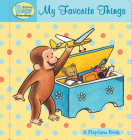 Curious Baby My Favorite Things (Curious George Padded Board Book) (Curious Baby Curious George) Cover Image