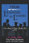 From Leaning To Leaders: Life After Lean on Me: The Real Students and Dr. Joe Clark's Legacy Cover Image