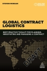 Global Contract Logistics: Best Practice Toolkit for Planning, Negotiating and Managing a Contract Cover Image