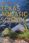 Texas Aquatic Science (River Books, Sponsored by The Meadows Center for Water and the Environment, Texas State University) Cover Image