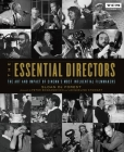 The Essential Directors: The Art and Impact of Cinema's Most Influential Filmmakers (Turner Classic Movies) Cover Image