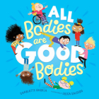 All Bodies Are Good Bodies Cover Image