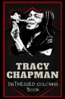 Tracy Chapman Distressed Coloring Book: Artistic Adult Coloring Book Cover Image