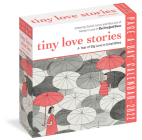 Tiny Love Stories Page-A-Day Calendar 2022: A Year of Big Love in Small Bites Cover Image