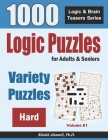 Logic Puzzles For Adults & Seniors: 1000 Hard Variety Puzzles Cover Image