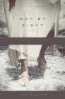 Not by Sight: A Fresh Look at Old Stories of Walking by Faith Cover Image