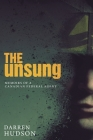 The Unsung: Memoirs of a Canadian Federal Agent Cover Image