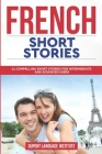 French Short Stories: 11 Compelling Short Stories for Intermediate and Advanced Users Cover Image