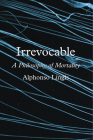 Irrevocable: A Philosophy of Mortality Cover Image