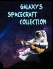 Galaxy's Spacecraft Collection: Outer Space Coloring with Planets, Astronauts, Space Ships, Rockets and More, Astronomy Coloring Book, Fantastic Outer Cover Image