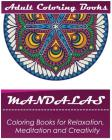Mandala: Coloring Book for Adult: Mandala Coloring Books for Relaxation, Meditation and Creativity Cover Image