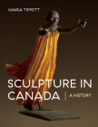 Sculpture in Canada: A History Cover Image