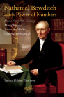 Nathaniel Bowditch and the Power of Numbers: How a Nineteenth-Century Man of Business, Science, and the Sea Changed American Life Cover Image