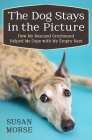 The Dog Stays in the Picture: How My Rescued Greyhound Helped Me Cope with My Empty Nest Cover Image
