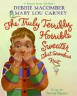 The Truly Terribly Horrible Sweater... That Grandma Knit Cover Image