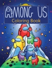 Among Us Coloring Book: Over 50 Pages of High Quality Among us colouring Designs For Kids And Adults New Coloring Pages It Will Be Fun! Cover Image