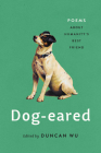 Dog-eared: Poems About Humanity's Best Friend Cover Image
