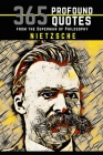 Nietzsche: 365 Profound Quotes from the Superman of Philosophy Cover Image