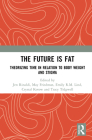 The Future Is Fat: Theorizing Time in Relation to Body Weight and Stigma Cover Image