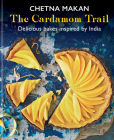 The Cardamom Trail: Delicious bakes inspired by India Cover Image