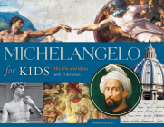 Michelangelo for Kids: His Life and Ideas, with 21 Activities (For Kids series #63) Cover Image