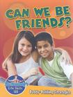 Can We Be Friends?: Buddy-Building Strategies (Slim Goodbody's Life Skills 101 (Library)) Cover Image