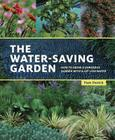 The Water-Saving Garden: How to Grow a Gorgeous Garden with a Lot Less Water Cover Image
