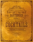 The Curious Bartender Volume II: The New Testament of Cocktails Cover Image