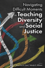 Navigating Difficult Moments in Teaching Diversity and Social Justice Cover Image