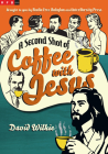 A Second Shot of Coffee with Jesus Cover Image