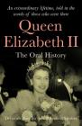 Queen Elizabeth II: An Oral History Cover Image