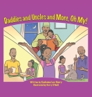 Daddies and Uncles and More, Oh My! Cover Image