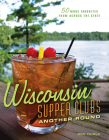Wisconsin Supper Clubs: Another Round Cover Image