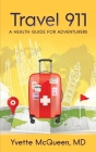 Travel 911: A Health Guide for Adventurers Cover Image