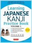 Learning Japanese Kanji Practice Book Volume 1: (jlpt Level N5 & AP Exam) the Quick and Easy Way to Learn the Basic Japanese Kanji Cover Image