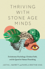 Thriving with Stone Age Minds: Evolutionary Psychology, Christian Faith, and the Quest for Human Flourishing (Biologos Books on Science and Christianity) Cover Image