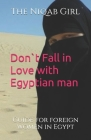 Don`t Fall In Love with Egyptian Man: guide for foreigner women in Egypt Cover Image