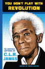 You Don't Play with Revolution: The Montréal Lectures of C.L.R. James Cover Image