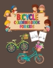 Bicycle Coloring Book for Kids: Fun Cycling Coloring Book for Boys and Girls With 50 Unique Illustrations of Bicycles. Cover Image