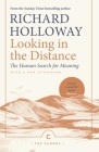 Looking in the Distance: The Human Search for Meaning (Canons) Cover Image