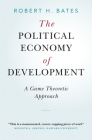 The Political Economy of Development (Cambridge Studies in Comparative Politics) Cover Image
