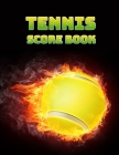Tennis Score Book: Game Record Keeper for Singles or Doubles Play - Ball on Fire Design Cover Image