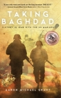 Taking Baghdad: Victory in Iraq With the US Marines Cover Image